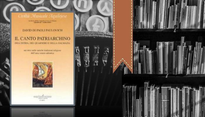 Il canto patriarchino dell'Istria, del Quarnero e della Dalmazia nei riti e nelle antiche tradizioni religiose dell'area veneto-adriatica