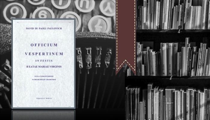 Officium vespertinum in festis Beatae Mariae Virginis iuxta consuetudinem patriarchinam gradensem