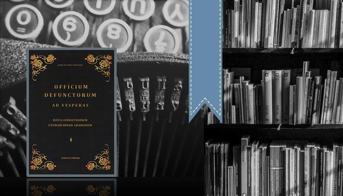 Officium Defunctorum ad vesperas iuxta consuetudinem patriarchinam gradensem