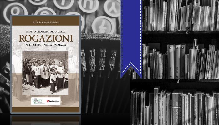 Il rito propiziatorio delle Rogazioni nell' Istria, nella Dalmazia e nell'area veneto-adriatica